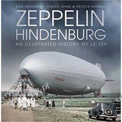 Zeppelin Hindenburg: An Illustrated History of LZ-129 Książki naukowe i popularnonaukowe