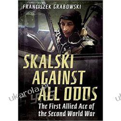 Skalski: Against All Odds Książki naukowe i popularnonaukowe