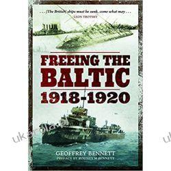 Freeing the Baltic 1918 - 1920 Książki naukowe i popularnonaukowe