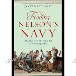Feeding Nelson's Navy Książki naukowe i popularnonaukowe