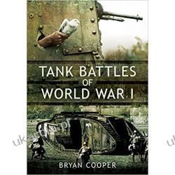 Tank Battles of World War I  Książki naukowe i popularnonaukowe