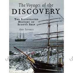 The Voyages of the Discovery: An Illustrated History of Scott's Ship Książki naukowe i popularnonaukowe