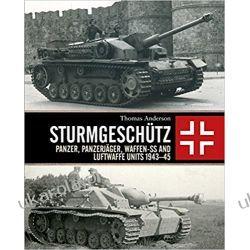 Sturmgeschütz: Panzer, Panzerjäger, Waffen-SS and Luftwaffe Units 1943–45 Kampanie i bitwy