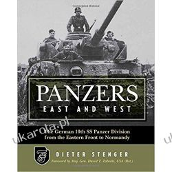 Panzers East and West: The German 10th SS Panzer Division from the Eastern Front to Normandy Kalendarze ścienne