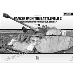 Panzer IV on the Battlefield 2: World War Two Photobook Series 16 Książki naukowe i popularnonaukowe