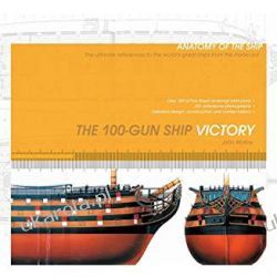 The 100-Gun Ship Victory Anatomy of the Ship Książki naukowe i popularnonaukowe