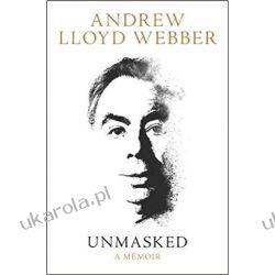 Unmasked Andrew Lloyd Webber