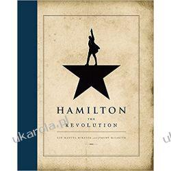 Hamilton: The Revolution  Lin-Manuel Miranda, Jeremy McCarter  Pozostałe