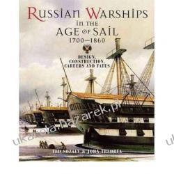 Russian Warships in the Age of Sail 1696-1860: Design, Construction, Careers and Fates  John Tredrea, Eduard Sozaev Zagraniczne