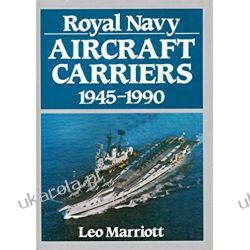 Royal Navy Aircraft Carriers, 1945-90 Książki naukowe i popularnonaukowe