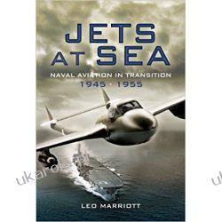 Jets at Sea: Naval Aviation in Transition 1945-55  Leo Marriott  Książki naukowe i popularnonaukowe