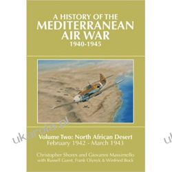 A History of the Mediterranean Air War, 1940-1945 Volume 2 North African Desert, February 1942 - March 1943  Książki naukowe i popularnonaukowe