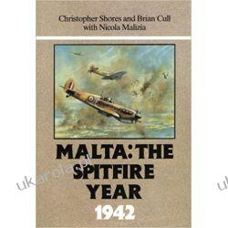 Malta The Spitfire Year, 1942 Książki naukowe i popularnonaukowe