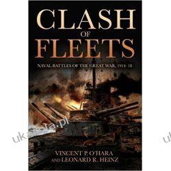 Clash of Fleets: Naval Battles of the Great War, 1914-18 Książki naukowe i popularnonaukowe