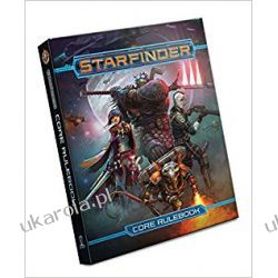 Starfinder Roleplaying Game: Starfinder Core Rulebook Poradniki