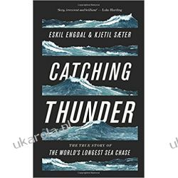 Catching Thunder: The True Story of the World's Longest Sea Chase Militaria, broń, wojskowość