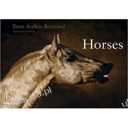 Horses Konie Yann Arthus Bertrand  Poradniki