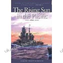 The Rising Sun in the Pacific, 1931-April 1943: History of United States Naval Operations in World War II v. 3  Samuel Eliot Morison