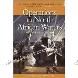 Operations in North African Waters, October 1942-June 1943: History of United States Naval Operations in World War II v. 2  Samuel Eliot Morison Kalendarze ścienne