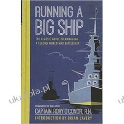 Running a Big Ship: The Classic Guide to Managing A Second World War Battleship Pozostałe