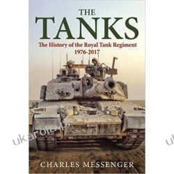 The Tanks: The History of the Royal Tank Regiment, 1976-2017 Broń pancerna
