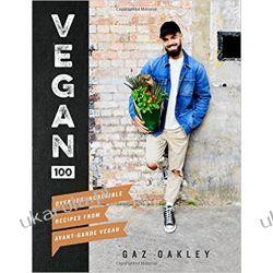 Vegan 100: Over 100 incredible recipes from @avantgardevegan Kuchnia, potrawy