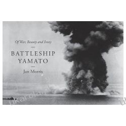 Battleship Yamato Of War, Beauty and Irony Poradniki i albumy
