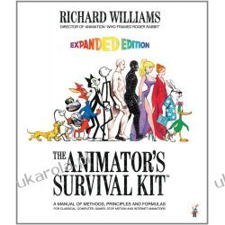 The Animator's Survival Kit: A Manual of Methods, Principles and Formulas Poradniki i albumy