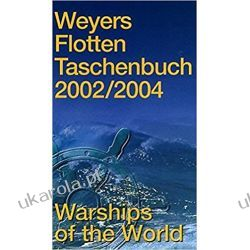 Weyers Flottentaschenbuch 2002/2004 warships of the world