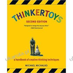 Thinkertoys: A Handbook of Creative-Thinking Techniques Książki naukowe i popularnonaukowe