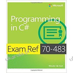 Exam Ref 70-483 Programming in C# (MCSD) Informatyka, internet