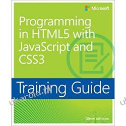 Training Guide: Programming in HTML5 with JavaScript and CSS3 Książki naukowe i popularnonaukowe