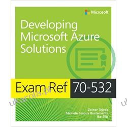 Exam Ref 70-532 Developing Microsoft Azure Solutions Informatyka, internet