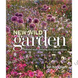 New Wild Garden: Natural-style planting and practicalities Sztuka, malarstwo i rzeźba
