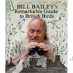 Bill Bailey's Remarkable Guide to British Birds Pozostałe