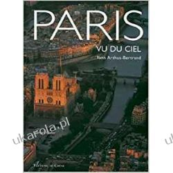 Paris Vu Du Ciel Yann Arthus Bertrand From the Air Fotografia, edycja zdjęć