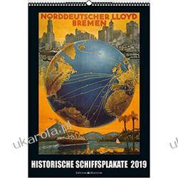 Kalendarz Historyczne Plakaty Statków Historic ship posters 2019 Calendar Biografie, wspomnienia
