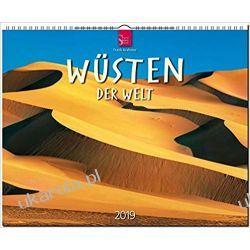 Kalendarz Pustynie Świata Deserts of the world 2019 Calendar