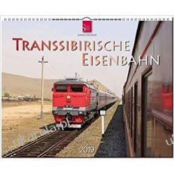 Kalendarz Kolej Transsyberyjska Rosja Trans-Siberian Railway 2019 Calendar Pozostałe