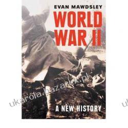 World War II: A New History  Evan Mawdsley