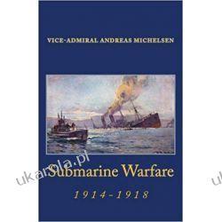 Submarine Warfare, 1914-1918: Volume 2 (Great War at Sea)  Pozostałe