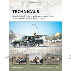 Technicals: Non-Standard Tactical Vehicles from the Great Toyota War to modern Special Forces Literatura piękna, popularna i faktu