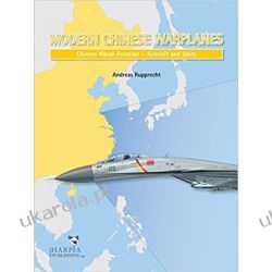 Modern Chinese Warplanes: Chinese Naval Aviation - Aircraft and Units: Chinese Naval Aviation