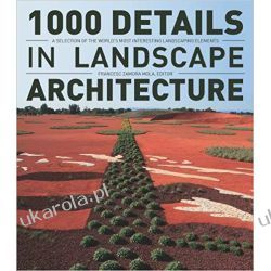 1000 Details in Landscape Architecture: A Selection of the World's Most Interesting Landscaping Elements Kalendarze ścienne