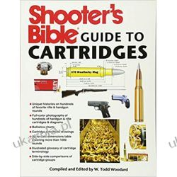 Shooter's Bible Guide To Cartridges  Broń palna