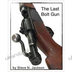 The Last Bolt Gun: The History of the MAS 1936 Bolt Action Rifle Pozostałe