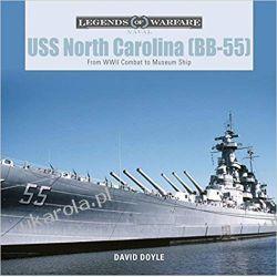USS North Carolina (Bb-55): From WWII Combat to Museum Ship (Legends of Warfare: Naval) Marynistyka, żeglarstwo