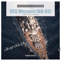 USS Missouri (Bb-63): America's Last Battleship (Legends of Warfare: Naval)  Marynistyka, żeglarstwo