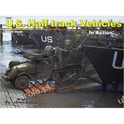 U.S. Half-Track Vehicles in Action Militaria, broń, wojskowość