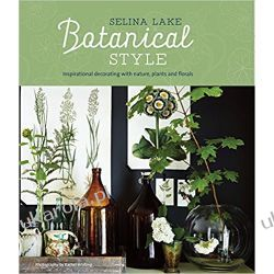Botanical Style: Inspirational decorating with nature, plants and florals Samochody